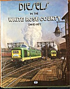 Diesels in the White Rose County by David…