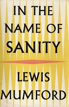 In the name of sanity by Lewis Mumford