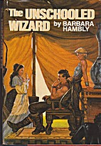 Unschooled Wizard by Barbara Harmbly