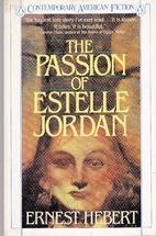 The Passion of Estelle Jordan by Ernest…