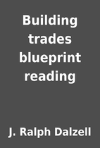 Building trades blueprint reading by J.…