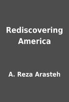 Rediscovering America by A. Reza Arasteh