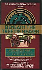 Beneath the Tree of Heaven by David Wingrove