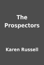 The Prospectors by Karen Russell