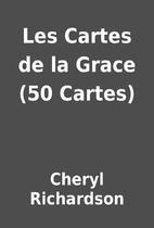 Les Cartes de la Grace (50 Cartes) by Cheryl…