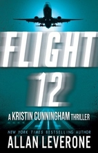 Flight 12: A Kristin Cunningham Thriller…