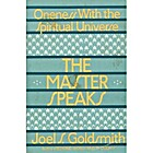 The Master speaks by Joel S. Goldsmith