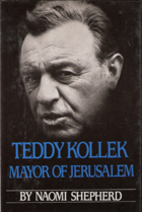 Teddy Kollek, Mayor of Jerusalem by Naomi…