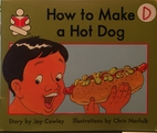 How to Make Hot Dog by Joy Cowley