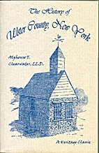 The History of Ulster County, New York, Vol.…