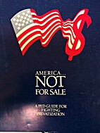 America-- not for sale : a PED guide for…