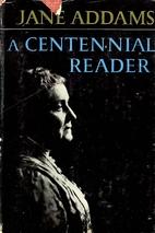 Jane Addams: A Centennial Reader by Jane…