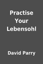 Practise Your Lebensohl by David Parry