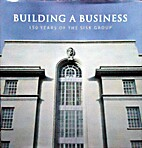 Building a Business: 150 Years of the Sisk…