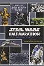 Star Wars Half Marathon Weekend: Official 2015 Event Guide - Disney