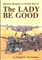 The Lady Be Good: Mystery Bomber of World…