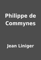 Philippe de Commynes by Jean Liniger