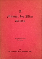 A manual for altar guilds by Carl Fred…