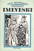 Valik muinasjutte kogumikust Imeveski by…