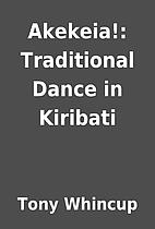 Akekeia!: Traditional Dance in Kiribati by…