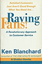 Raving Fans: A Revolutionary Approach To…