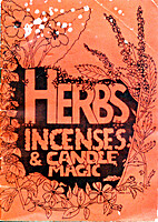 Herbs, Incenses & Candle Magic by Jean…