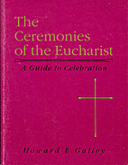 Ceremonies of the Eucharist: A guide to…