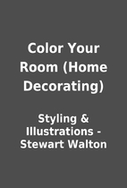 Color Your Room (Home Decorating) by Styling…
