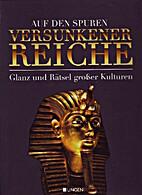Auf den Spuren versunkener Reiche by Diverse