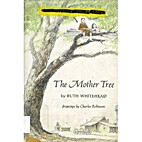 The Mother Tree by Ruth Whitehead