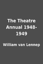 The Theatre Annual 1948-1949 by William van…