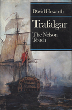 Trafalgar: The Nelson Touch by David Howarth