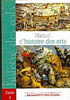 Manuel d'histoire des arts by Jan Willem…