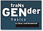 Transgender Basics by Rosa Juel Nordentoft