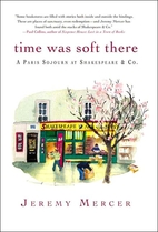 Time Was Soft There: A Paris Sojourn at…