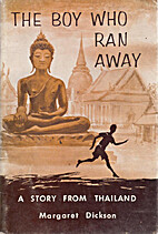 THE BOY WHO RAN AWAY:A STORY FROM THAILAND…