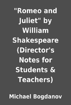 Romeo and Juliet by William Shakespeare…