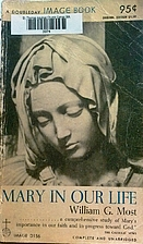 Mary in our life by William G. Most