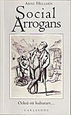 Social arrogans : också ett kulturarv-…