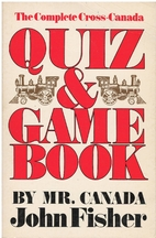 The Complete Cross-Canada Quiz & Game Book…