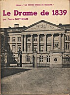 Le Drame de 1839 by Pierre Nothomb