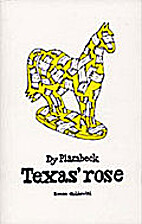 Texas' rose : roman by Dy. Plambeck