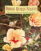 Birds Build Nests by Tony Oliver