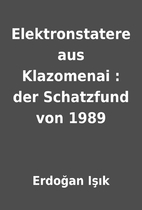 Elektronstatere aus Klazomenai : der…