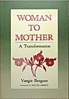 Woman to Mother: A Transformation by Vangie…