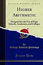 Higher Arithmetic: Designed for the Use of…