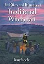 The Rites and Rituals of Traditional Witchcraft - Tony Steele