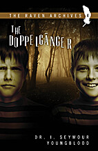 The Doppelganger (The Raven Archives Book 4)…