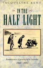 In the Half Light - Reminiscences of Growing…