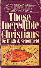 Those Incredible Christians by Hugh J.…